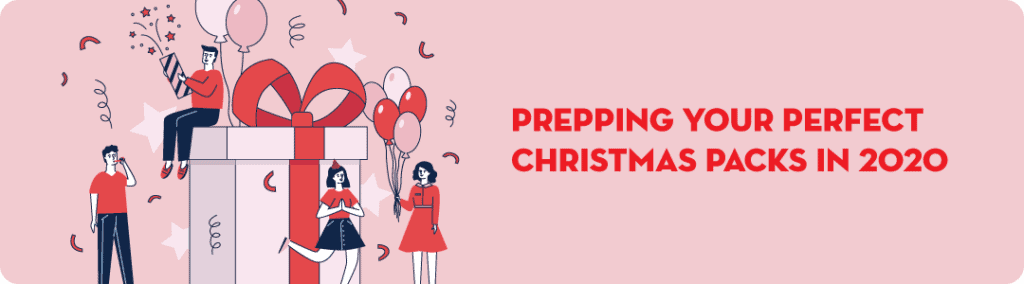 Prepping your perfect Christmas Packs in 2020